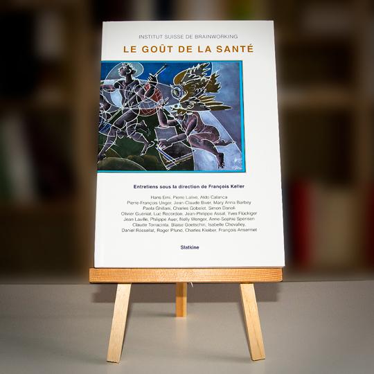 Livre d'entretiens titré «Le goût de la santé» abordant le thème de l'écriture sous la direction de François Keller