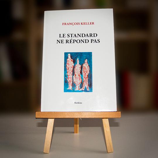 Livre titré «Le standard ne répond pas» dont l'auteur est François Keller